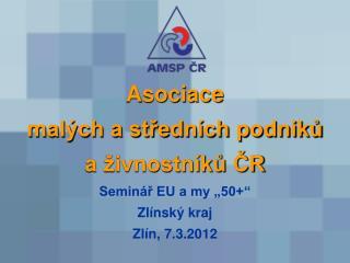 Struktura prezentace: Zaměstnávání osob 50+ Stručně o AMSP ČR