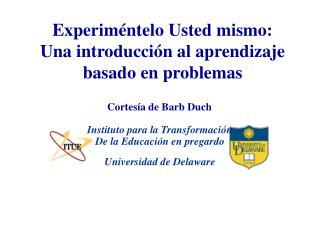 Experiméntelo Usted mismo: Una introducción al aprendizaje basado en problemas