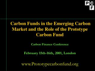 Carbon Funds in the Emerging Carbon Market and the Role of the Prototype Carbon Fund