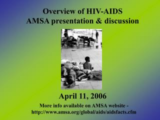 Overview of HIV-AIDS AMSA presentation & discussion April 11, 2006