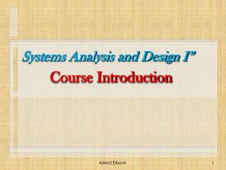 Systems Analysis and Design I� Course Introduction