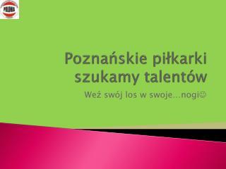 Poznańskie piłkarki szukamy talentów