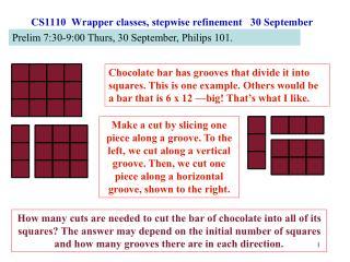 CS1110  Wrapper classes, stepwise refinement   30 September