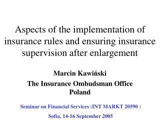 Marcin Kawi ? ski The Insurance Ombudsman Office Poland