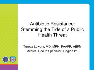 Antibiotic Resistance: Stemming the Tide of a Public Health Threat
