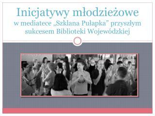"""mediateka """"Szklana Pułapka"""" Filia nr 7  WiMBP  im. C. Norwida w Zielonej Górze"""