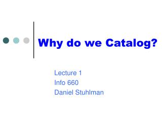 Why do we Catalog?