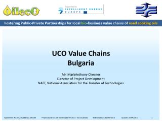UCO Value Chains Bulgaria Mr. MarkAnthony Chesner Director of Project Development