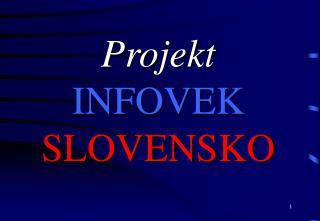 Projekt INFOVEK SLOVENSKO