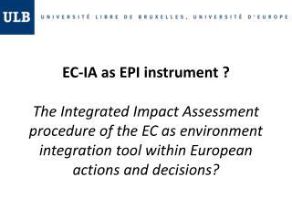 I.  The European Commission Impact Assessment  ( EC-IA)