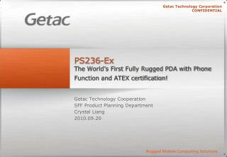 PS236-Ex The World's First Fully Rugged PDA with Phone Function and ATEX certification!