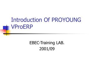 Introduction Of PROYOUNG VProERP