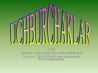 7-sinf Tuzuvchi:  №16  SOSH o'qituvchisi Oleinik N.S.