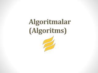 Algoritmalar (Algoritms)