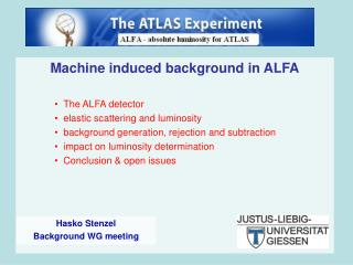 Machine induced background in ALFA The ALFA detector elastic scattering and luminosity