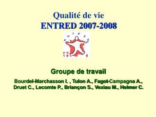 Qualité de vie ENTRED 2007-2008