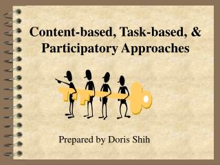 Content-based, Task-based,  Participatory Approaches
