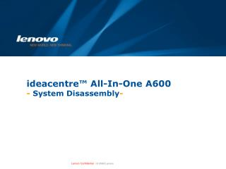 ideacentre™ All-In-One A600  -  System Disassembly -