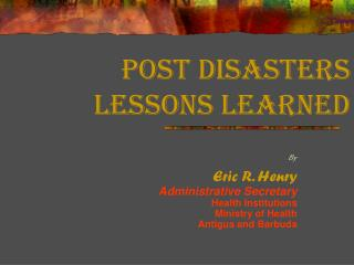 Post Disasters Lessons Learned