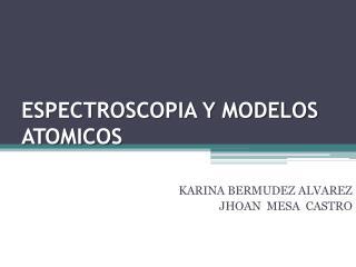 ESPECTROSCOPIA Y MODELOS ATOMICOS