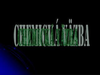 CHEMICKÁ VäZBA