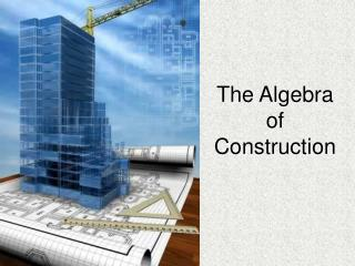 The Algebra of Construction