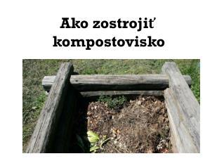 Ako  zostrojiť  kompostovisko
