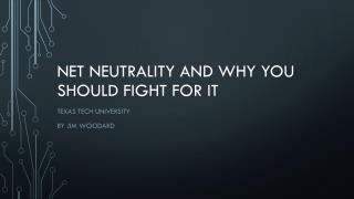 Net neutrality and why you should fight for it