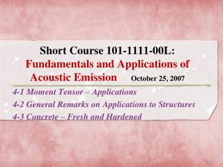 4-1 Moment Tensor – Applications 4-2 General Remarks on Applications to Structures