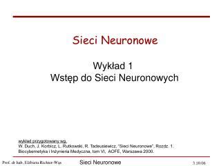 Wykład  1 Wstę p do Sieci Neuronowych