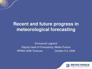 Recent and future progress in meteorological forecasting