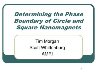 Determining the Phase Boundary of Circle and Square Nanomagnets