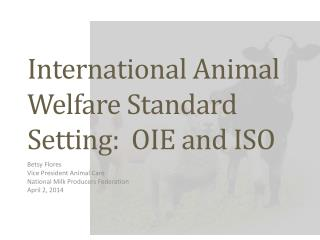 International Animal Welfare Standard Setting:  OIE and ISO