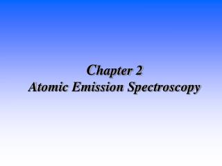 C hapter 2  Atomic Emission Spectroscopy