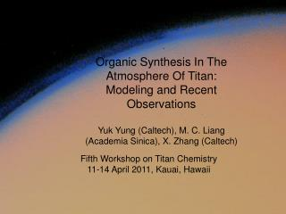 Fifth Workshop on Titan Chemistry 11-14 April 2011, Kauai, Hawaii