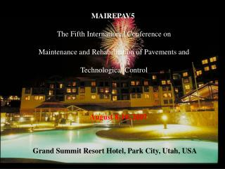 MAIREPAV5    The Fifth International Conference on   Maintenance and Rehabilitation of Pavements and   Technological Con