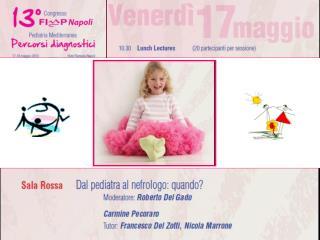 13° Congresso FIMP Napoli Lunch Lecture dal pediatra al nefrologo: quando ?