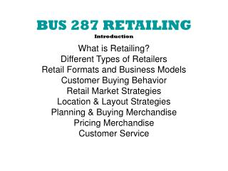 BUS 287 RETAILING Introduction