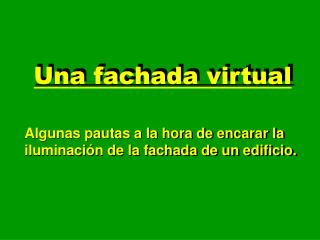 Una fachada virtual