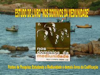 """ESTUDO DO LIVRO """"NOS DOMÍNIOS DA MEDIUNIDADE"""""""