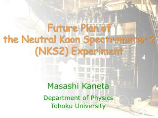 Future Plan of the Neutral Kaon Spectrometer 2 (NKS2) Experiment