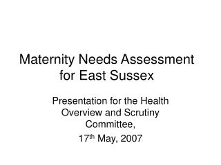 Maternity Needs Assessment for East Sussex