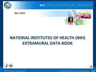 NATIONAL INSTITUTES OF HEALTH (NIH) EXTRAMURAL DATA BOOK