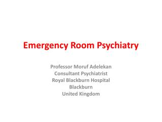 Emergency Room Psychiatry