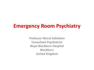 Emergency Room Psychiatry