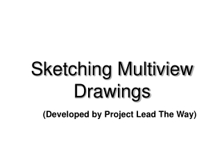 Multi-view Drawings: Orthographic Projection