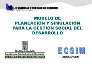 MODELO DE  PLANEACIÓN Y SIMULACIÓN PARA LA GESTIÓN SOCIAL DEL DESARROLLO