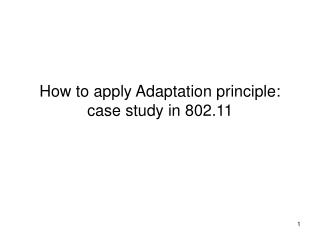How to apply Adaptation principle: case study in 802.11