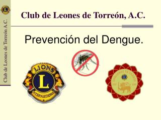 Club de Leones de Torre n, A.C.