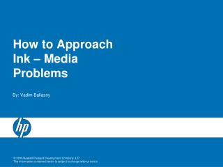 How to Approach Ink  –  Media Problems